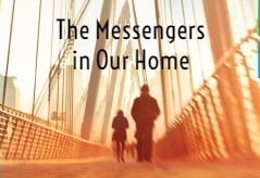 The Messengers in Our Home